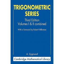 Trigonometric Series Volumes I & II Combined, 3rd Edition
