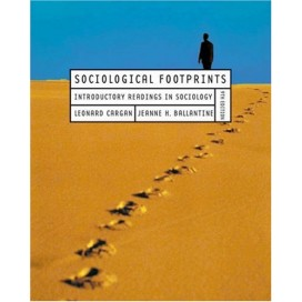 Sociological Footprints: Introductory Readings in Sociology, 9th Edition