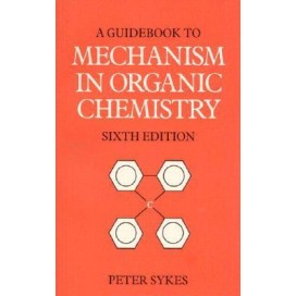 A Guidebook to Mechanism in Organic Chemistry, 6th Edition