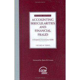 Accounting Irregularities and Financial Fraud: A Corporate Governance Guide, 2nd Edition