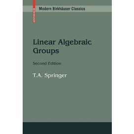 Linear Algebraic Groups (Modern Birkhäuser Classics), 2nd Edition