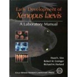 Early Development of Xenopus Laevis: A Laboratory Manual