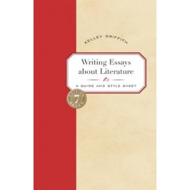 Writing Essays About Literature: A Guide and Style Sheet, 7th Edition