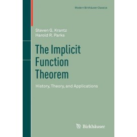 The Implicit Function Theorem: History, Theory, and Applications