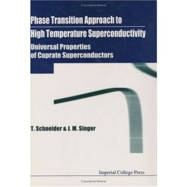 A Phase Transition Approach to High Temperature Superconductivity: Universal Properties of Cuprate Superconductors, 1st Edition