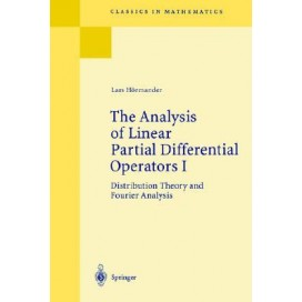 The Analysis of Linear Partial Differential Operators I : Distribution Theory and Fourier Analysis, 2nd Edition