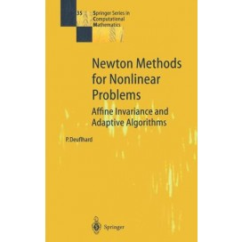 Newton Methods for Nonlinear Problems Affine Invariance and Adaptive Algorithms (Hardcover)