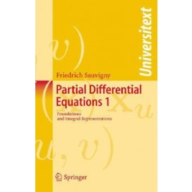 Partial Differential Equations: Vol. 1 Foundations and Integral Representations