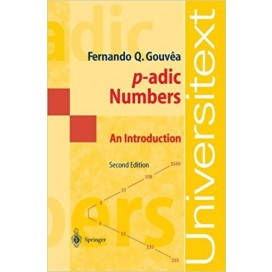 p-adic Numbers: An Introduction, 2nd Edition