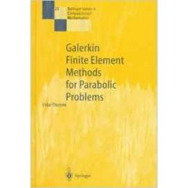 Galerkin Finite Element Methods for Parabolic Problems, 1st Edition