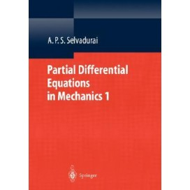 Partial Differential Equations in Mechanics 1: Fundamentals, Laplace's Equation, Diffusion Equation, Wave Equation, 1st Edition