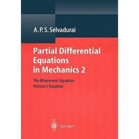 Partial Differential Equations in Mechanics 2: The biharmonic equation, Poisson's, 1st Edition