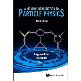 A Modern Introduction To Particle Physics, 3rd Edition